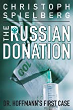 The Russian Donation (Dr. Hoffmann Book 1) (English Edition)