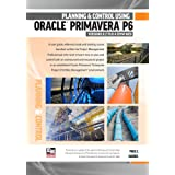 Planning and Control Using Oracle Primavera P6 Version 8.2 to 8.4 EPPM Web