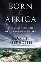 Born in Africa: The Quest for the Origins of Human Life (English Edition)