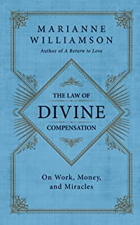 The Law of Divine Compensation: On Work, Money, and Miracles (English Edition)