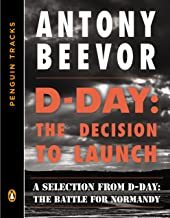 D-Day: The Decision to Launch: A Selection from D-Day: The Battle for Normandy (Penguin Tracks) (English Edition)