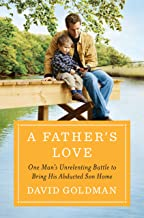 A Father's Love: One Man's Unrelenting Battle to Bring His Abducted Son Home (English Edition)