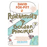 Positiverosity: Seven Golden Principles: How One Man Used His SAS Training As A Force For Global Good