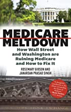 Medicare Meltdown: How Wall Street and Washington are Ruining Medicare and How to Fix It (English Edition)
