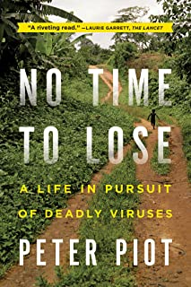 No Time to Lose: A Life in Pursuit of Deadly Viruses (English Edition)