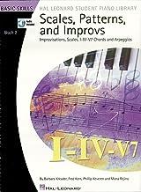 Scales, Patterns and Improvs - Book 2: Improvisations, Scales, I-IV-V7 Chords and Arpeggios (Basic Skills Hal Leonard Stud...