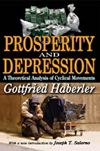 Prosperity and Depression: A Theoretical Analysis of Cyclical Movements (English Edition)