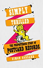 Simply Thrilled: The Preposterous Story of Postcard Records (English Edition)
