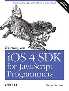 Learning the iOS 4 SDK for JavaScript Programmers: Create Native Apps with Objective-C and Xcode (English Edition)