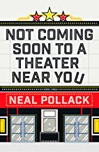 Not Coming Soon to a Theater Near You (Kindle Single) (English Edition)