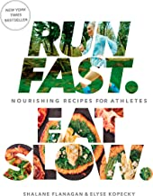 Run Fast. Eat Slow.: Nourishing Recipes for Athletes: A Cookbook (English Edition)