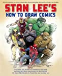 Stan Lee's How to Draw Comics: From the Legendary Creator of Spider-Man, The Incredible Hulk, Fantastic Four, X -Men, and...