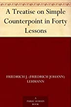 A Treatise on Simple Counterpoint in Forty Lessons (English Edition)