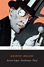 Arsène Lupin, Gentleman-Thief (Penguin Classics) (English Edition)