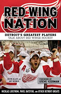 Red Wing Nation: Detroit's Greatest Players Talk About Red Wings Hockey (English Edition)