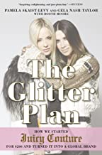 The Glitter Plan: How We Started Juicy Couture for $200 and Turned It into a Global Brand (English Edition)