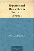 Experimental Researches in Electricity, Volume 1 (English Edition)