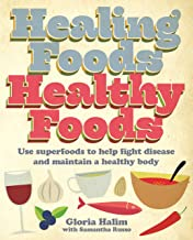 Healing Foods, Healthy Foods: Use superfoods to help fight disease and maintain a healthy body (William Lorimer) (English ...