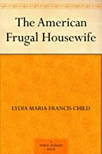 The American Frugal Housewife (免费公版书) (English Edition)