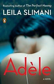Adèle: A Novel (English Edition)