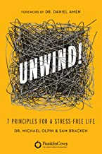 Unwind!: 7 Principles for a Stress-Free Life (English Edition)