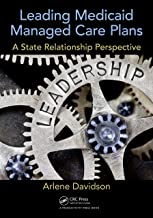 Leading Medicaid Managed Care Plans: A State Relationship Perspective (English Edition)