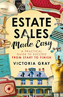 Estate Sales Made Easy: A Practical Guide to Success from Start to Finish (English Edition)