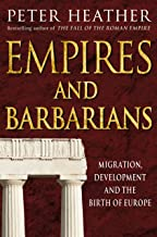 Empires and Barbarians: Migration, Development and the Birth of Europe (English Edition)