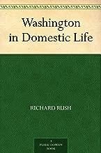Washington in Domestic Life (English Edition)