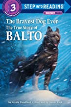 The Bravest Dog Ever: The True Story of Balto (Step into Reading) (English Edition)