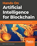 Hands-On Artificial Intelligence for Blockchain: Build powerful applications for Blockchain using Machine Learning