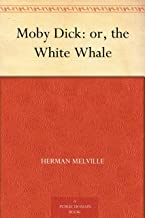 Moby Dick: or the White Whale (白鲸) (English Edition)