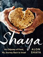 Shaya: An Odyssey of Food, My Journey Back to Israel: A Cookbook (English Edition)
