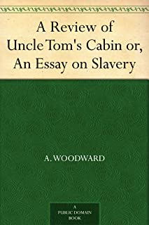 A Review of Uncle Tom's Cabin or, An Essay on Slavery (English Edition)