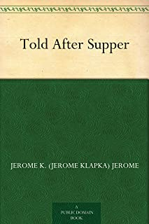 Told After Supper (免费公版书) (English Edition)