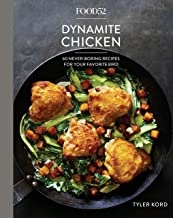 Food52 Dynamite Chicken: 60 Never-Boring Recipes for Your Favorite Bird [A Cookbook] (Food52 Works) (English Edition)