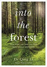 Into the Forest: How Trees Can Help You Find Health and Happiness (English Edition)