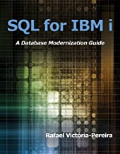 SQL for IBM i: A Database Modernization Guide (English Edition)