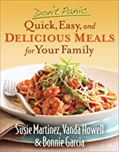 Don't Panic--Quick, Easy, and Delicious Meals for Your Family (English Edition)