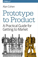 Prototype to Product: A Practical Guide for Getting to Market (English Edition)
