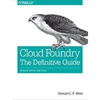 Cloud Foundry: The Definitive Guide