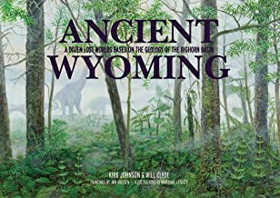 Ancient Wyoming: A Dozen Lost Worlds Based on the Geology of the Bighorn Basin (English Edition)