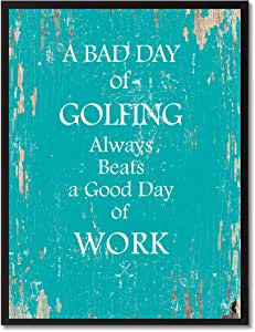 Spot Color Art a Bad Golfing Always Beats a Good Work Day 带框帆布艺术画,55.88cm x 73.66cm,水绿色