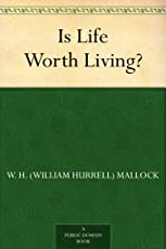 Is Life Worth Living? (免费公版书)