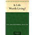 Is Life Worth Living? (免费公版书) (English Edition)
