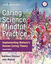 Caring Science, Mindful Practice, Second Edition: Implementing Watson's Human Caring Theory (English Edition)