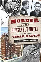 Murder at the Roosevelt Hotel in Cedar Rapids (True Crime) (English Edition)