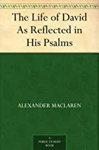 The Life of David As Reflected in His Psalms (English Edition)