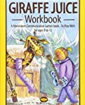 Giraffe Juice - Workbook: A Non Violent Communication Workbook