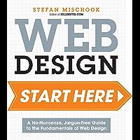 Web Design Start Here: A no-nonsense, jargon-free guide to the fundamentals of web design (English Edition)
